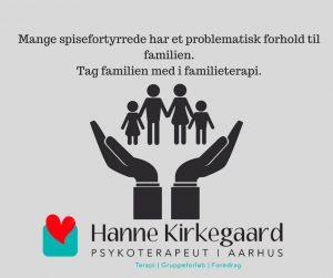 Mange spisefortyrrede har et problematisk forhold til familien. Tag familien med i familieterapi.